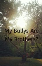 My bully's are my Brothers?(Beau,Luke and Jai Fanfiction) by Geekyblogger26