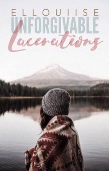 Unforgivable Lacerations