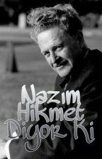 Nazım Hikmet Diyor Ki by yavuz_75