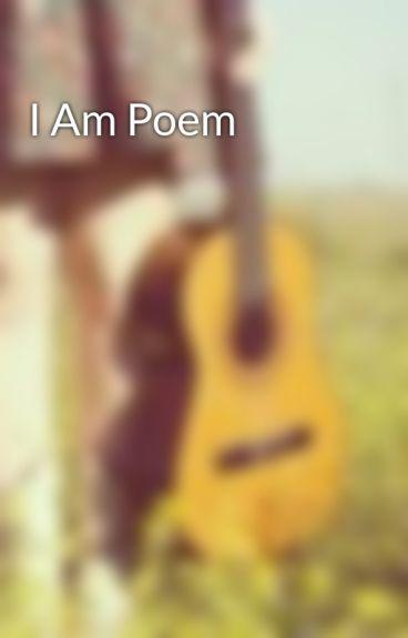 I Am Poem by MusicLaughsAndGuitar