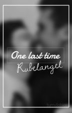 One Last Time [O.S] Rubelangel by 4bril_
