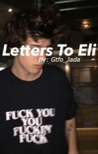 Letters To Eli. by Peach_Kid