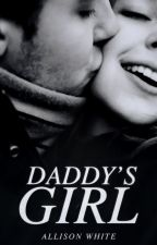 Daddy's Girl (DDLG) ✔ (#Wattys2016) by AuthorAllisonWhite