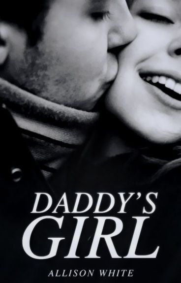 Daddy's Girl (DDLG) ✔ (#Wattys2016)