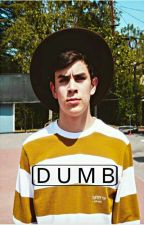 Dumb  ·Hayes Grier· (HIATUS) by crawbitch