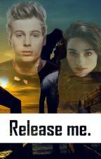 Release me. ||L.H|| by Tysiaczek