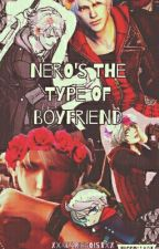 Nero's The Type Of Boyfriend by xXAkariEgoistXx