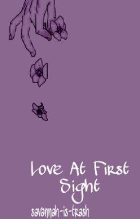 Love At First Sight  by Savannah-is-trash