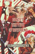 Dante's The Type Of Boyfriend by xXAkariEgoistXx