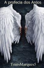 A profecia dos Anjos. by TomsMarques5