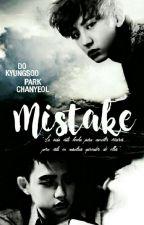 Mistake [ ChanSoo ] [ EXO ] ➳ EDITANDO by d-bxynk