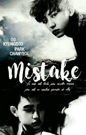 Mistake [ChanSoo] [EXO] ➳ EDITANDO