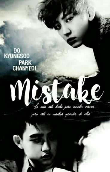 Mistake [ChanSoo] [HunHan] ➳ EDITANDO
