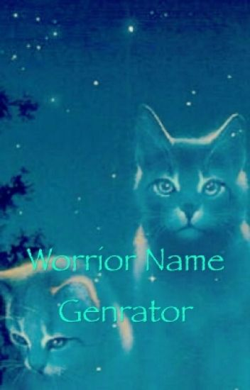 Warrior Cats Name Generator - ~Cliffhanger Gal/Pun Queen