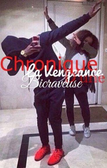 Chronique Une Bicraveuse: La Haine Fait Partie De Moi...