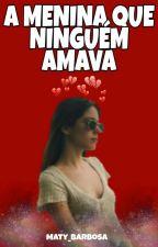 A Menina Que Ninguém Amava - jortini - *terminada* by Matilde_jorgista