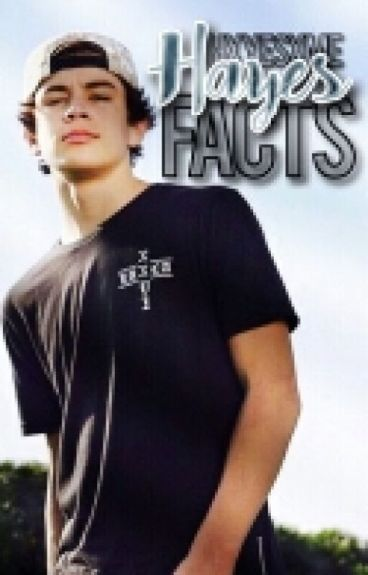 Hayes Facts.
