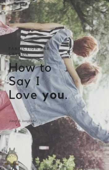 How To Say I Love You;; j.kook