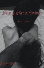Sexo & Otras Adicciones by YessyBaez