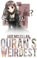 Ourans Weirdest (NEEDS SEVERE EDITING) by AnimeBloodQueen