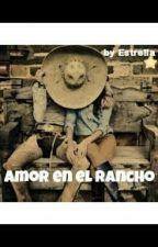 Amor en el rancho by Estrellap22