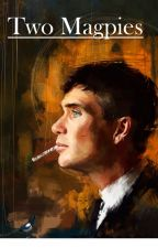 Two Magpies - A Peaky Blinders Novel  by EmmaMayClark