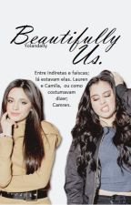 Beautifully Us. - Camren by Yolandally