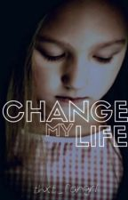 Change My Life (currently being edited) by thxt_fangirl