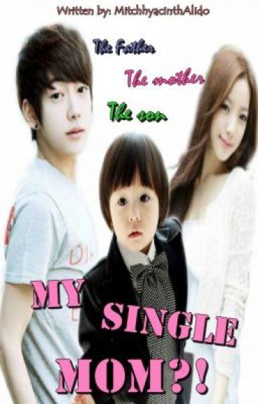 My SINGLE MOM?! ♥ (REVISING!)