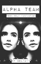 Alpha Team/ Teen Wolf Fanfiction by Bel1811