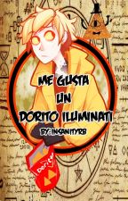 *Me gusta un dorito Iluminati*-Bill Cipher Y tu-   by insanityBR