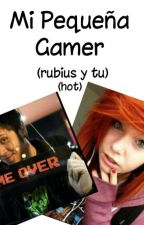 Mi Pequeña Gamer (Rubius Y Tu) (Hot) by cats8dark