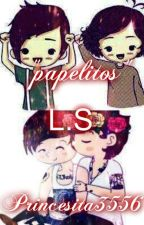 """""""Papelitos"""" L.S by princesita3556"""