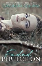 Faded Perfection (Beautifully Flawed, #2) by cgiovanniauthor