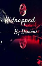 Kidnapped By Demons by FoxyHearts2002