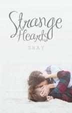 STRANGE HEARTS by ForeverAdrift