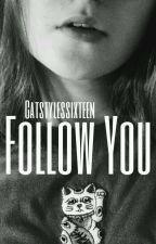 Follow You | h.s   ▶ Short Sequel ◀ #Wattys2016 by Catstylessixteen
