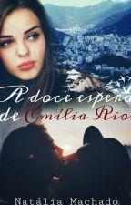 A DOCE ESPERA - Emília Rios. by NatMachadoFeler
