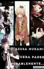 Si Azusa Fuera Padre Probablemente... [{Book 10 }] © by Natsumezaka_Shiki