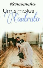 Um Simples Contrato. [REPOSTANDO] by Hannninha