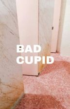 Bad cupid [L.S] by pinchezayn