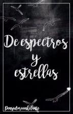 De Espectros Y Estrellas by Pensadoraanhelante