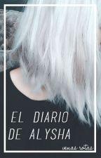 El diario de Alysha. by Venas_Rotas
