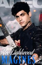 Alec Lightwood Imagines by NothingButLovexx