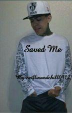 Saved Me by netflixandchill0312