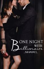 One Night Stand With Billionaire by _nhayati_
