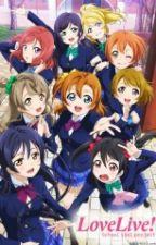 Love Live School Idol Project (Fan Fiction) by a_very_trap_xmas