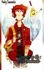 Dipper y tu: un secreto.(libro 1) by huiky-samaneko