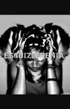 Esquizofrenia. [TERMINADA] by GisellaAle