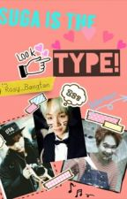 SUGA IS THE TYPE  by Rosy_Bangtan